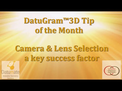 DatuGram™3D Tip of the Month: Camera & Lens Selection a Key Success Factor