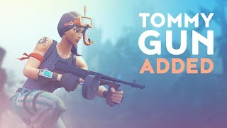 TOMMY GUN ADDED TO THE GAME! IS THIS WEAPON GOOD? (Fortnite Battle Royale)