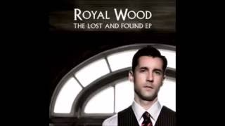 Watch Royal Wood All Of My Life video