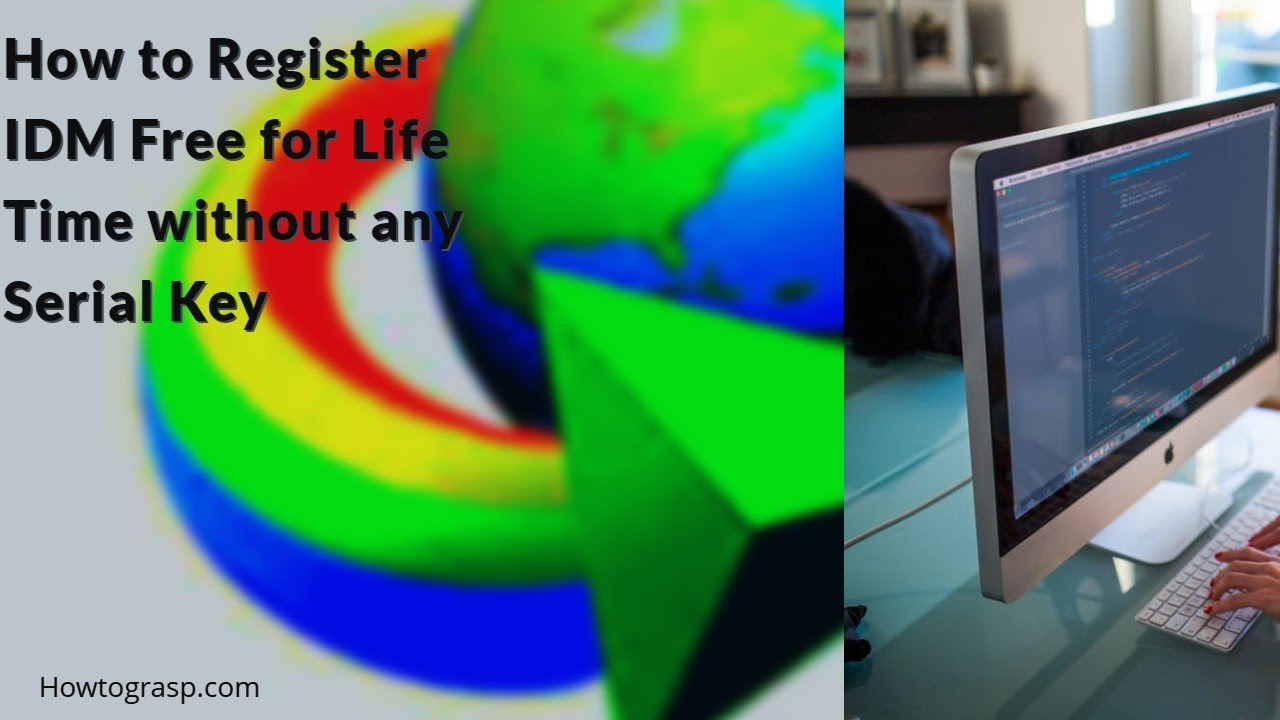 How to Register IDM Free for Life Time without any Serial Key | How