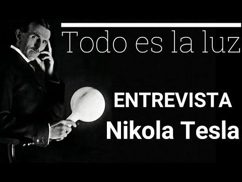 """ENTREVISTA a Nikola tesla - """"Todo es la Luz"""""""