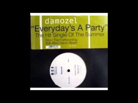 Damozel - Everyday's A Party