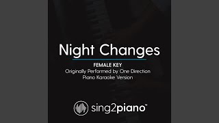 Night Changes (Female Key) (Originally Performed By One Direction) (Piano Karaoke Version)