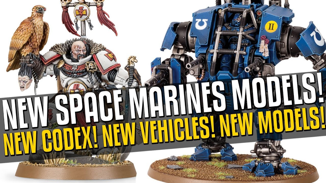 GLORIOUS NEW SPACE MARINES! New Models! New Codex + Supplements! THIS IS  GLORIOUS!