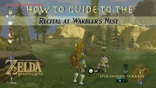 Breath of the Wild - Recital at Warbler's Nest Quest Guide
