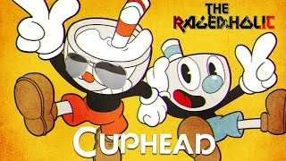 CUPHEAD Review - The Rageaholic