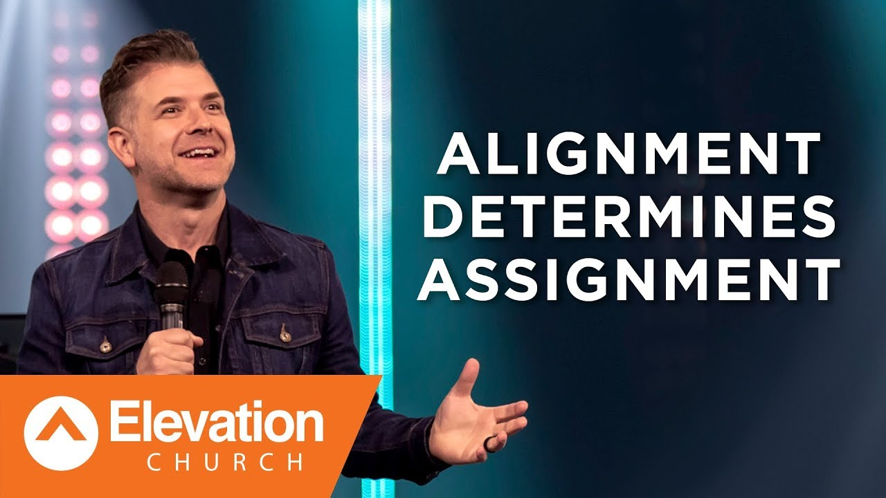 Alignment Determines Assignment - Elevation Church