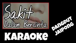 Download SAKIT DALAM BERCINTA / IPANK - NO VOCAL (KARAOKE Versi Jaipong Dangdut)