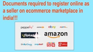 Documents required to register online as a seller on eCommerce marketplace in India