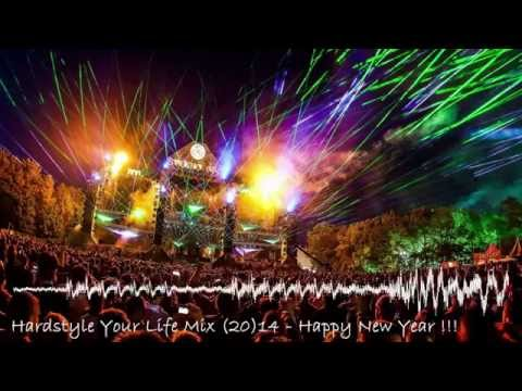 Hardstyle Your Life Mix (20)14 - Happy New Year