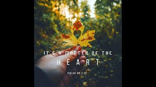 """It's A Matter Of The Heart"""