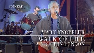 Mark Knopfler - Walk Of Life (A Night In London | Official Live Video)