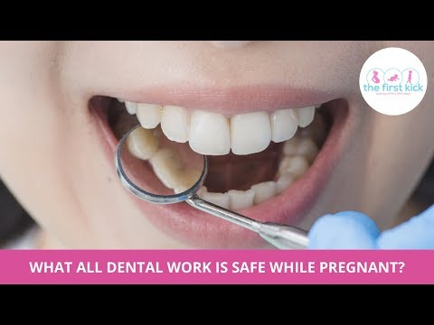 What all dental treatment is safe while pregnant ?