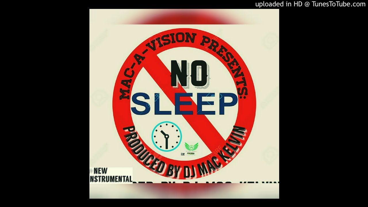 DJ Mac Kelvin -  NO SLEEP