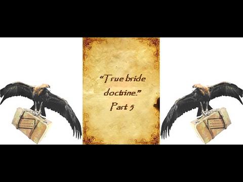 True Bride Doctrine Pt5