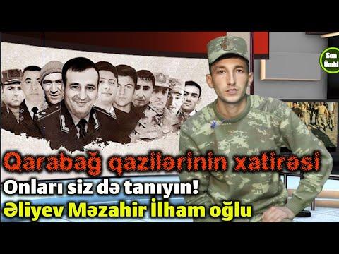 Qarabağ qazilərinin xatirəsi | Onları siz də tanıyın! | Əliyev Məzahir İlham oğlu