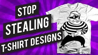 How To Stop People From Stealing Your T-shirt Designs
