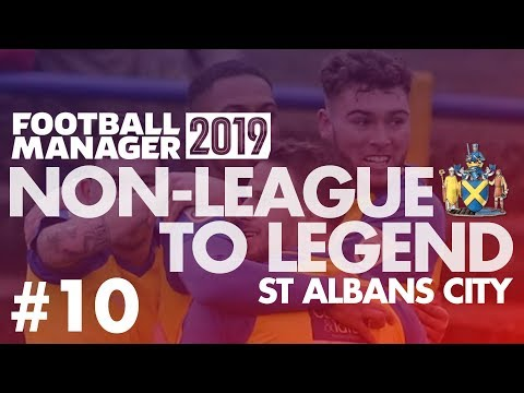 Non-League to Legend FM19 | ST ALBANS | Part 10 | SEASON FINALE (MAYBE) | Football Manager 2019