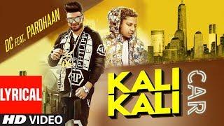 Kali Kali Car (Full Lyrical Song) Dc, Pardhaan | Rox A | Goldy Baaj | Latest Punjabi Songs