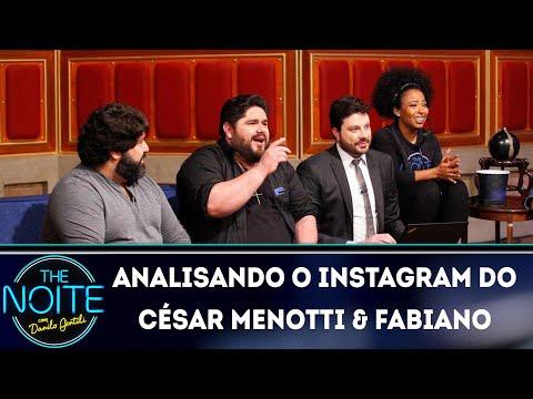Analisando o Instagram do César Menotti & Fabiano  The Noite 170419