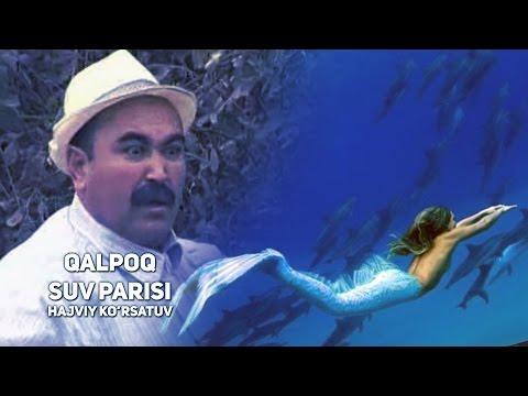 Qalpoq - Suv parisi   Калпок - Сув париси (hajviy ko'rsatuv)