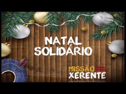 Reportagem - Natal Solidário Missão Xerente