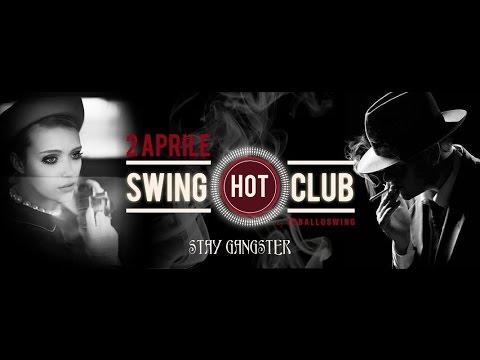 Hot Swing Club XV - Stay Gangster - Firenze 02.04.2016