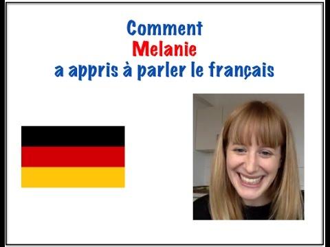 Comment Melanie a appris à parler le français
