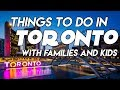 Toronto Trip 2018 - Things To Do, places, sights, eats with families and kids