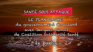 « Le Plan Caché  du gouvernement Couillard Partie 2 » La santé sous attaque