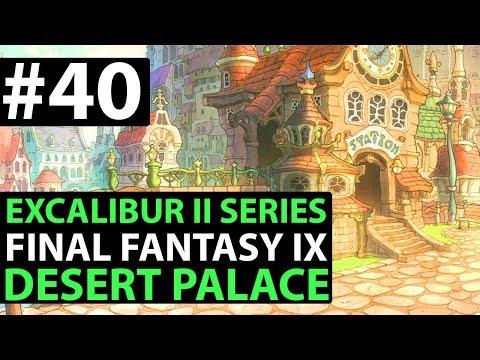 Final Fantasy 9 PS4 Walkthrough - EXCALIBUR 2 PERFECT GAME - Desert Palace D3-07