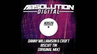 Danny Williamson, Croft - Biscuit Tin (Original Mix) [Absolution Digital]