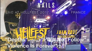 """NAILS """"Depths"""" ending+""""I Will Not Follow""""+""""Violence Is Forever"""" live @ Hellfest 2017"""