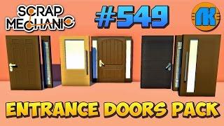 Scrap Mechanic \ #549 \ САМЫЕ НАСТОЯЩИЕ ДВЕРИ В СКРАП МЕХАНИК \ ENTRANCE DOORS PACK !!!