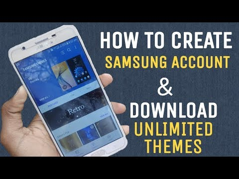 How to Create Samsung Account & Download Unlimited Themes || or Many other Features