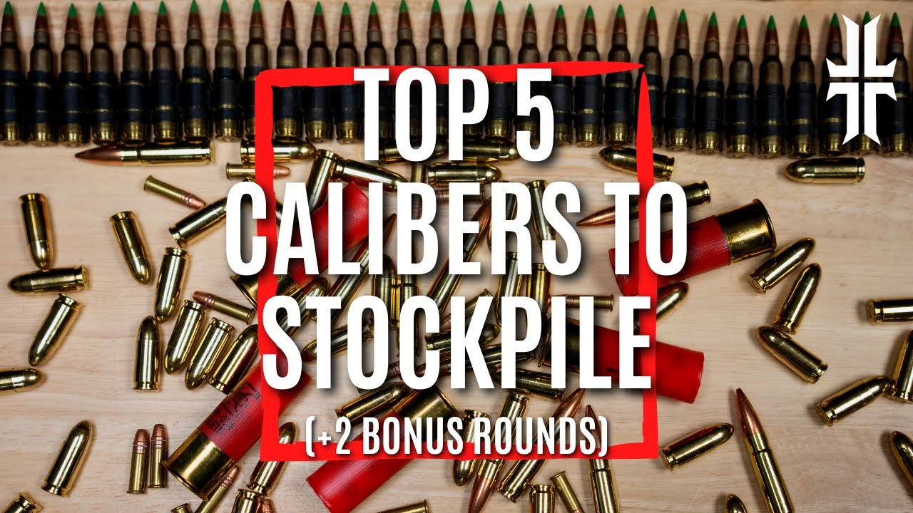 Why these 5 Calibers are worth Stockpiling
