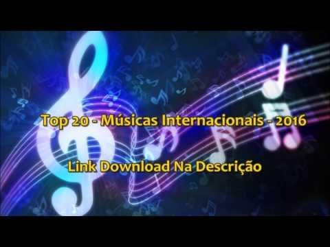 Top 20 - Músicas Internacionais - 2016 [Download - Mp3 - Na - Descrição]