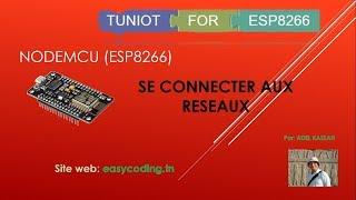 V-05 NODEMCU (ESP8266) en Français: Se connecter aux réseaux