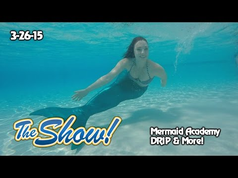 Attractions - The Show - Mermaid Academy; DRIP; latest news - Mar. 26, 2015
