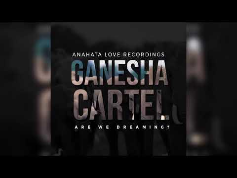 Ganesha Cartel - Are We Dreaming? -  Full Album Mixed - 2018