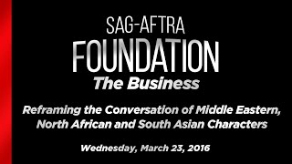 The Business: Reframing the Conversation of Middle Eastern, North African and South Asian Characters