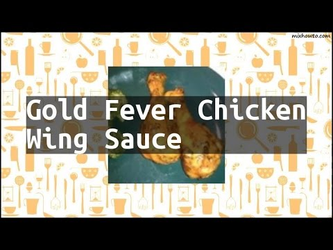 Recipe Gold Fever Chicken Wing Sauce