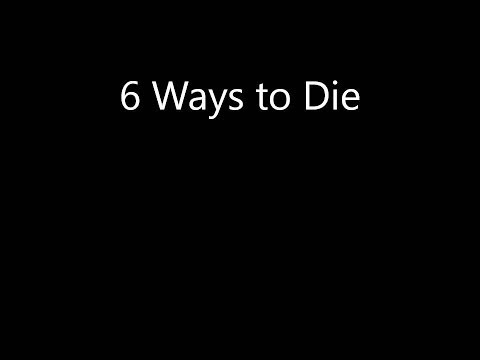 X the Great - 6 Ways to Die
