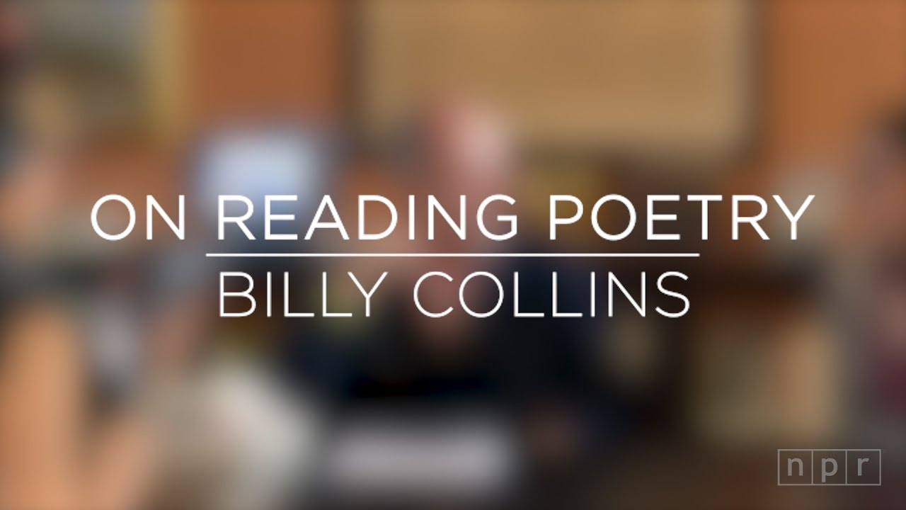 Billy Collins On Reading Poetry Aloud Youtube