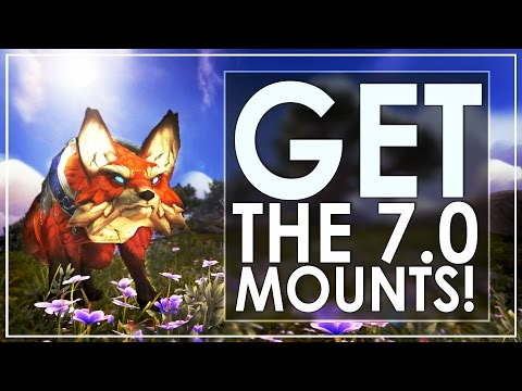 How To Get Every WoW Legion Patch 7.0 Mount! [Guide]