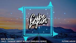 CMC &amp CADE - Thinkin&#39 Bout Myself [Drolood Remix]