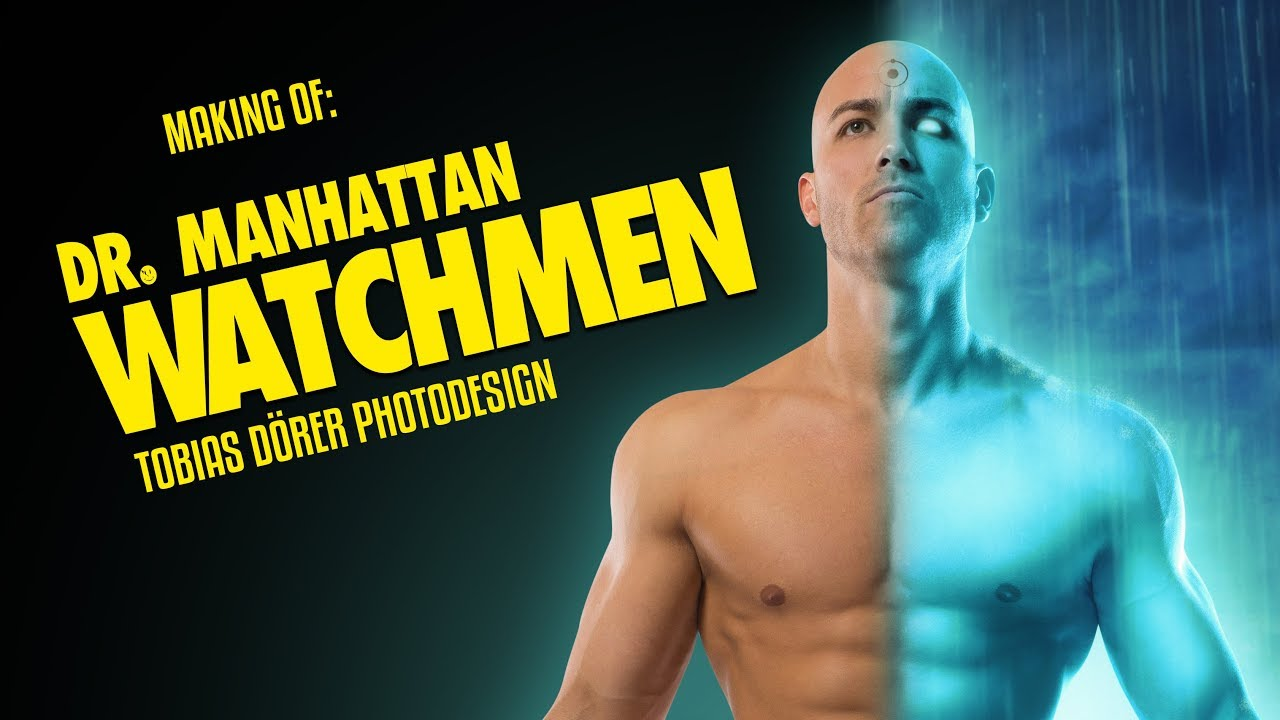 Photoshop Tutorial - Making-Of Dr. Manhattan from WATCHMEN by TOBIAS DÖRER PHOTODESIGN