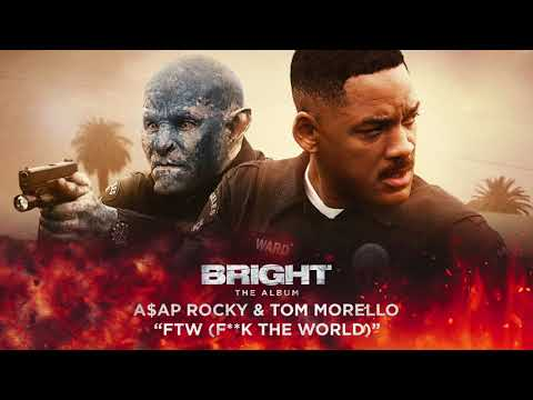 Cover Lagu A$AP Rocky & Tom Morello - FTW (F**k the World) (from Bright: The Album) [Official Audio] HITSLAGU