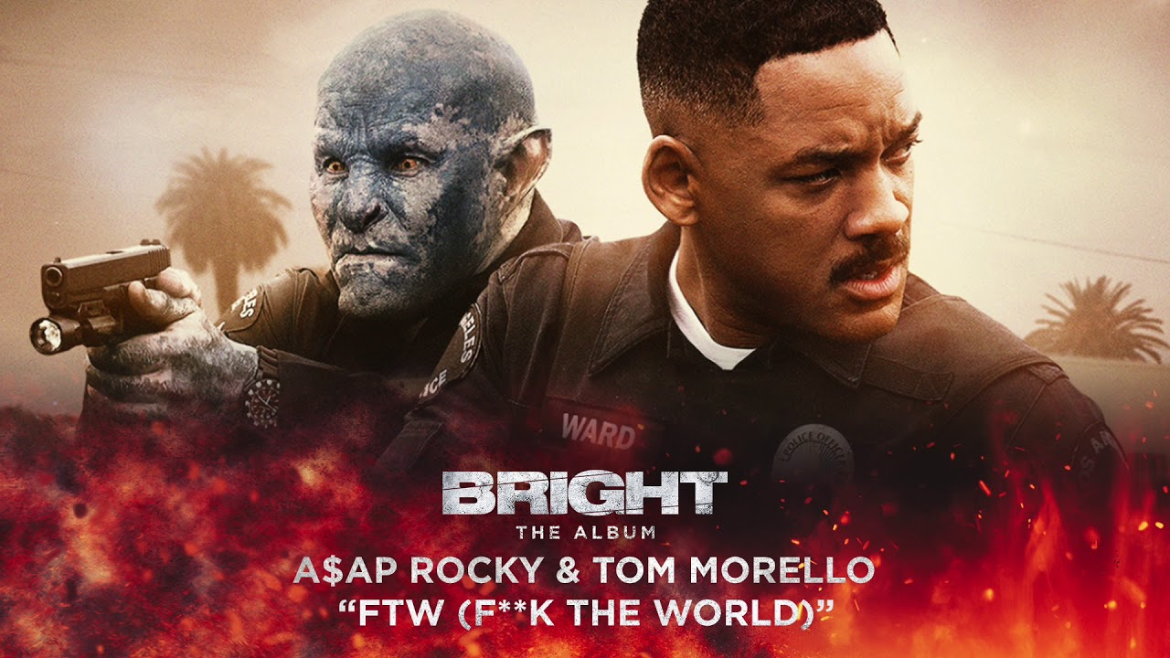 Download A$AP Rocky & Tom Morello - FTW (F**k the World) (from Bright: The Album) [Official Audio]