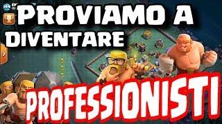 PROVIAMO A DIVENTARE '' P R O F E S S I O N I S T I '' ANCHE NOI | TOP ITALIA CLASH OF CLANS